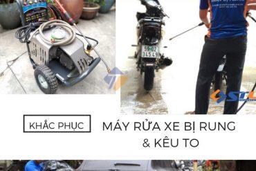 cach khac phuc may rua xe bi rung va keu to