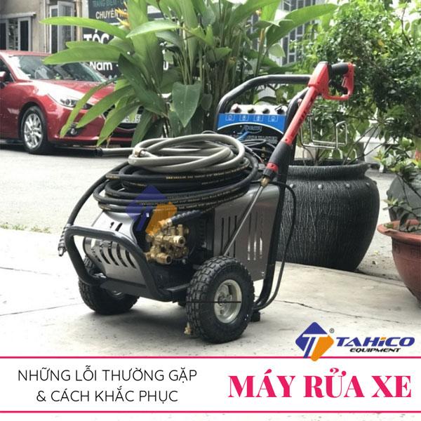 nhung loi thuong gap o may rua xe va cach khac phuc