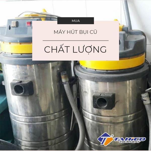 tiet lo bi quyet mua may hut bui cong nghiep cu chat luong