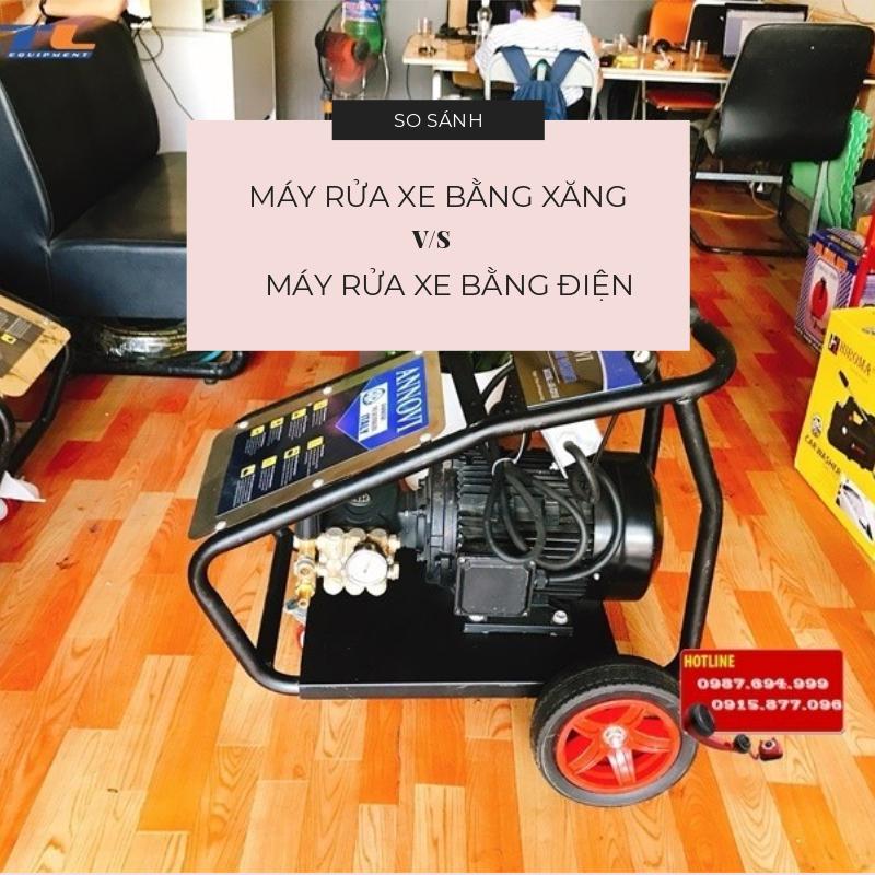 So sánh máy rửa xe chạy xăng và điện
